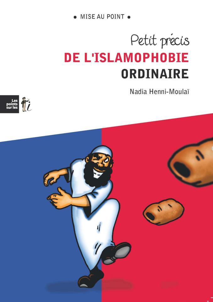 Présentation de «Petit précis de l'islamophobie ordinaire»