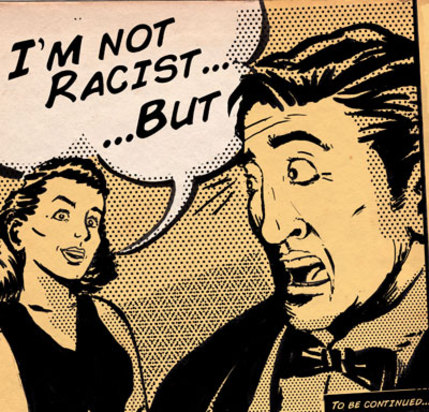large_Im_not_racist_but_2012_web