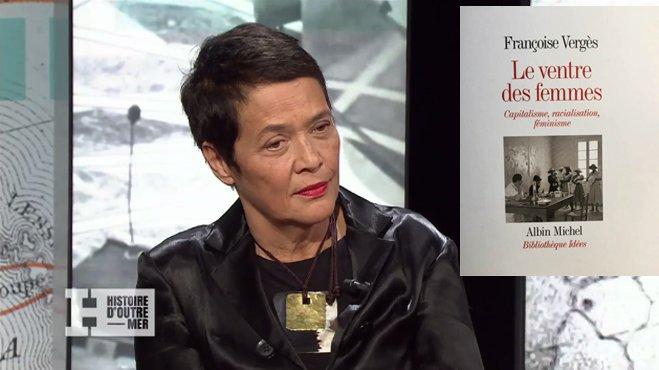 Interview : Françoise Vergès, « Le ventre des femmes. Capitalisme, racialisation, féminisme »