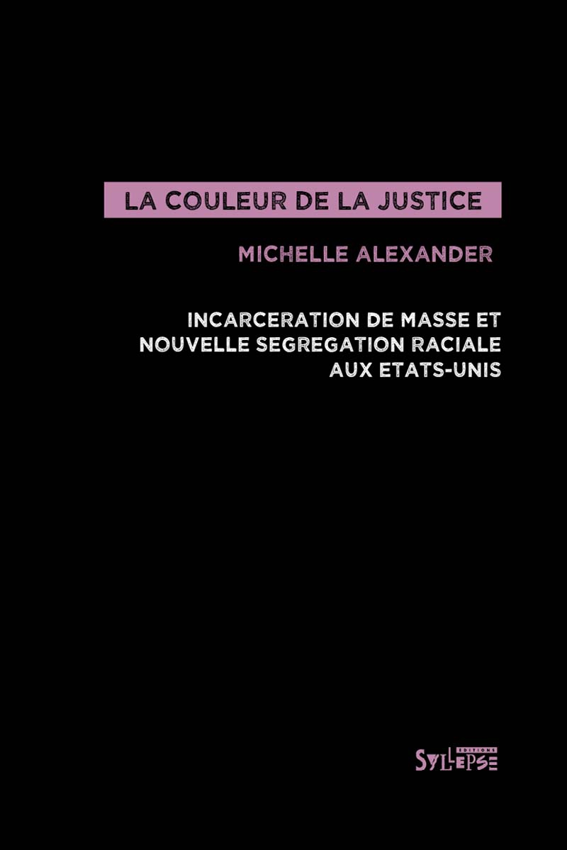 Introduction de l'ouvrage de Michelle Alexander : La couleur de la justice